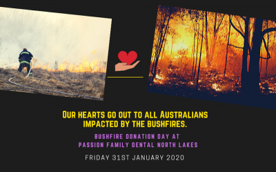 """Bushfire Donation Day"" at Passion Family Dental North Lakes (Friday, 31st of Jan 2020)"
