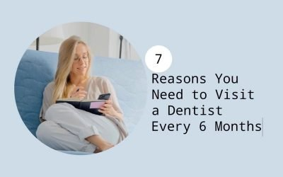 7 Reasons You Need to Visit a Dentist Every 6 Months from Passion Family Dental North Lakes