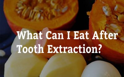 What Can I Eat After Tooth Extraction? 7 Tips from Passion Family Dental North Lakes